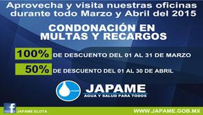 JAPAME CONDONA MULTAS Y RECARGOS DURANTE MARZO Y ABRIL DEL 2015